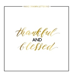 Thankful and blessed gold lettering isolated on vector image