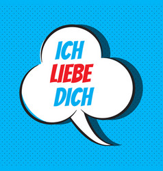 comic speech bubble with phrase ich liebe dich vector image
