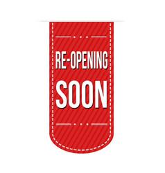 Re-opening soon banner design vector