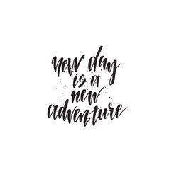 new day is a new adventure hand drawn lettering vector image
