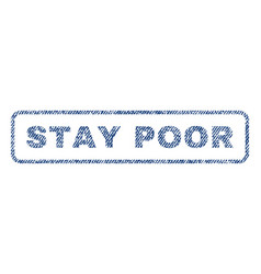 stay poor textile stamp vector image
