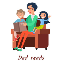 father reads books to his son and daughter vector image
