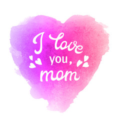 I love you mom greeting card with hearts vector
