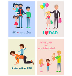 we love you dad posters set of happy life moments vector image vector image