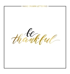 Be thankful gold text isolated on white background vector image