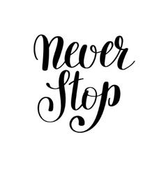 Never stop handwritten positive inspirational vector