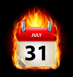 Thirty-first july in calendar burning icon on vector