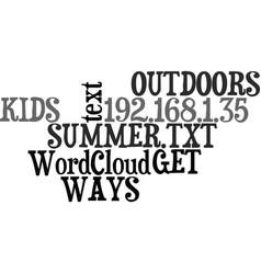 Ways to get the kids outdoors this summer text vector