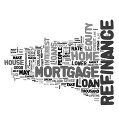 A refinance mortgage loan can make sense for you vector