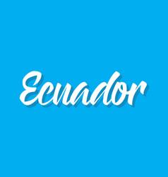 Ecuador text design calligraphy vector