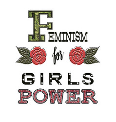 Feminism for girls power fashion slogan vector