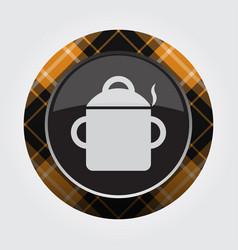 Button orange black tartan - cooking pot smoke vector
