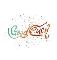 Good luck lettering word vector