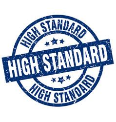 High standard blue round grunge stamp vector