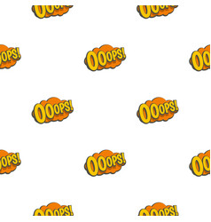 Ooops comic text speech bubble pattern seamless vector