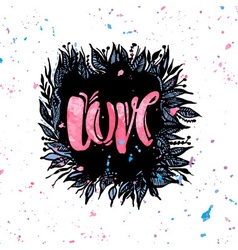 Love concept inspirational hand lettering vector
