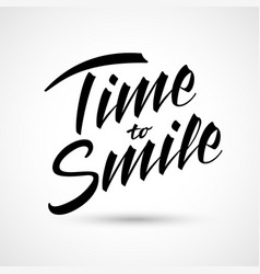 time to smile lettering happy expression vector image vector image