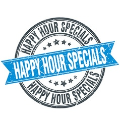 Happy hour specials blue round grunge vintage vector