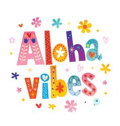 aloha vibes vector image