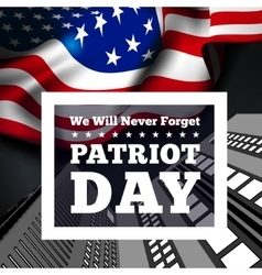 Patriot day september 11 waving flag vector