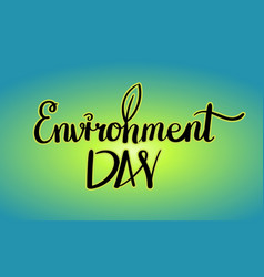 World environment day hand lettering card vector