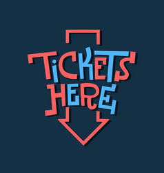 Tickets here funny artistic sign slab serif vector