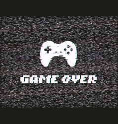 Text game over on glitch background screen of vector