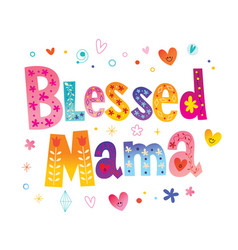 Blessed mama vector