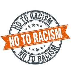 No to racism round orange grungy vintage isolated vector
