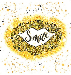 Smile concept inspirational phraseSmiles are vector image