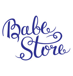 Baby store - hand lettering vector