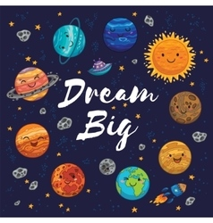 Dream big - hand drawn poster with planets stars vector