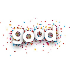 Paper good confetti sign vector image