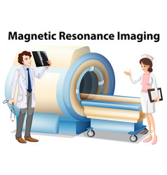 Doctor and nurse working with magnetic resonance vector
