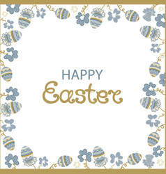 happy easter frame with flowers and paschal eggs vector image