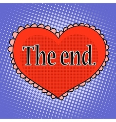 The end of love red heart vector