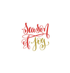season of joy hand lettering holiday red and gold vector image vector image