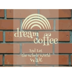 Dream coffee vintage label logo template poster vector