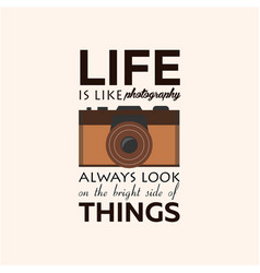 Poster life is like photography always look on vector