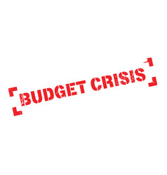 Budget crisis rubber stamp vector
