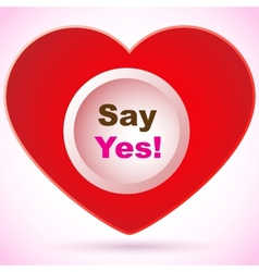 Red heart - say yes vector