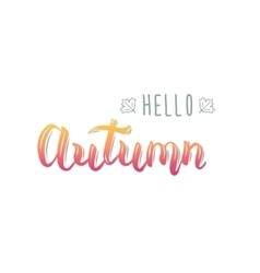 Hello autumn trendy handwriting quote fashion vector