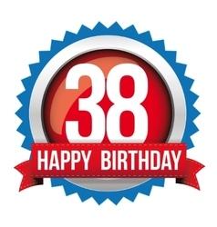Thirty eight years happy birthday badge ribbon vector
