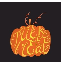 Calligraphic inscription trick or treat vector