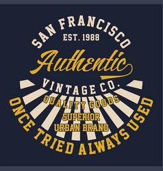 Graphic san francisco authentic vintage vector