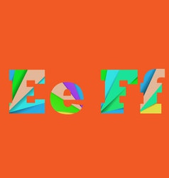 Cut into several parts within font E F Alphabet vector image vector image