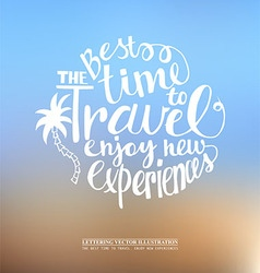 The best time to travel enjoy new experiences vector