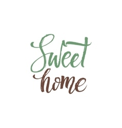 Sweet home hand drawn calligraphy on white vector