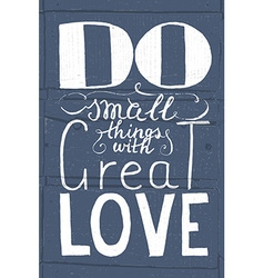 Romantic quote do small things with great love vector