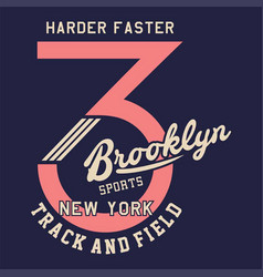harder faster brooklyn vector image vector image
